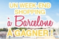1 Week-end shopping � Barcelone � gagner
